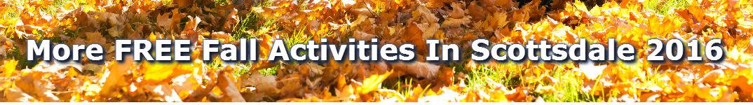 Free autumn activities in scottsdale az 2016
