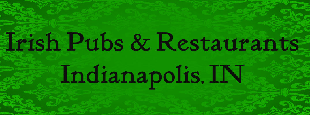 Best Irish Pubs and Restaurants in Indianapolis, IN